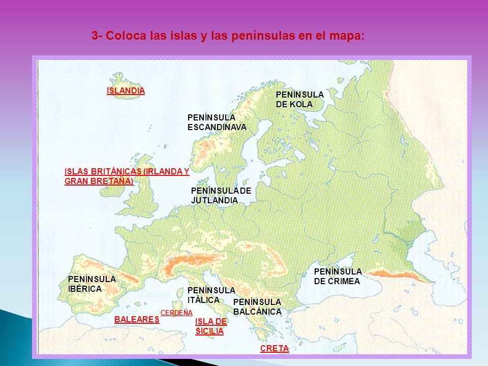 3- Coloca las islas y las penínsulas en el mapa: