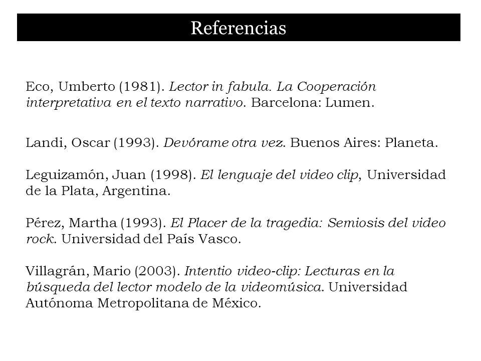 Referencias Eco, Umberto (1981). Lector in fabula. La Cooperación interpretativa en el texto narrativo. Barcelona: Lumen.
