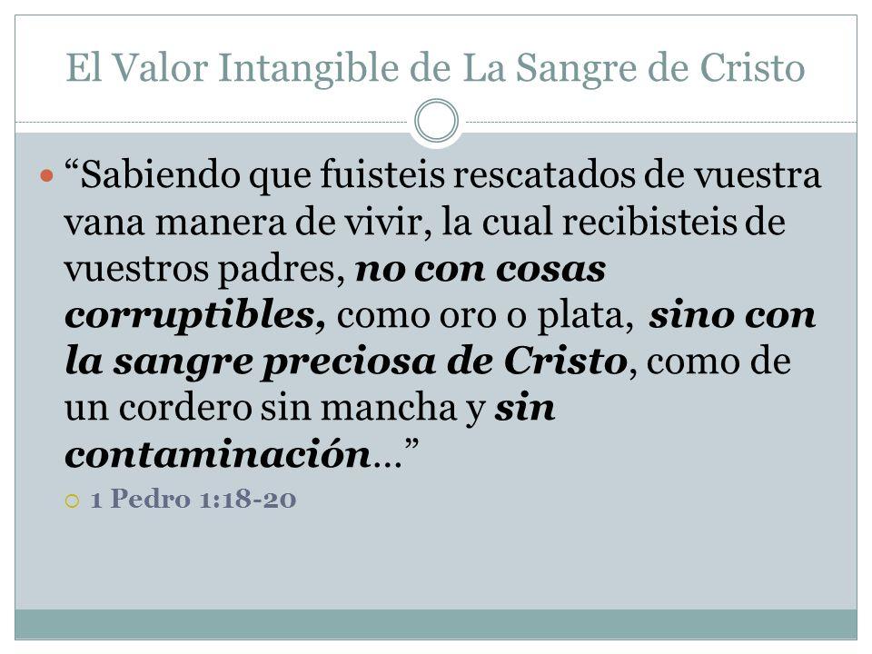 El Valor Intangible de La Sangre de Cristo