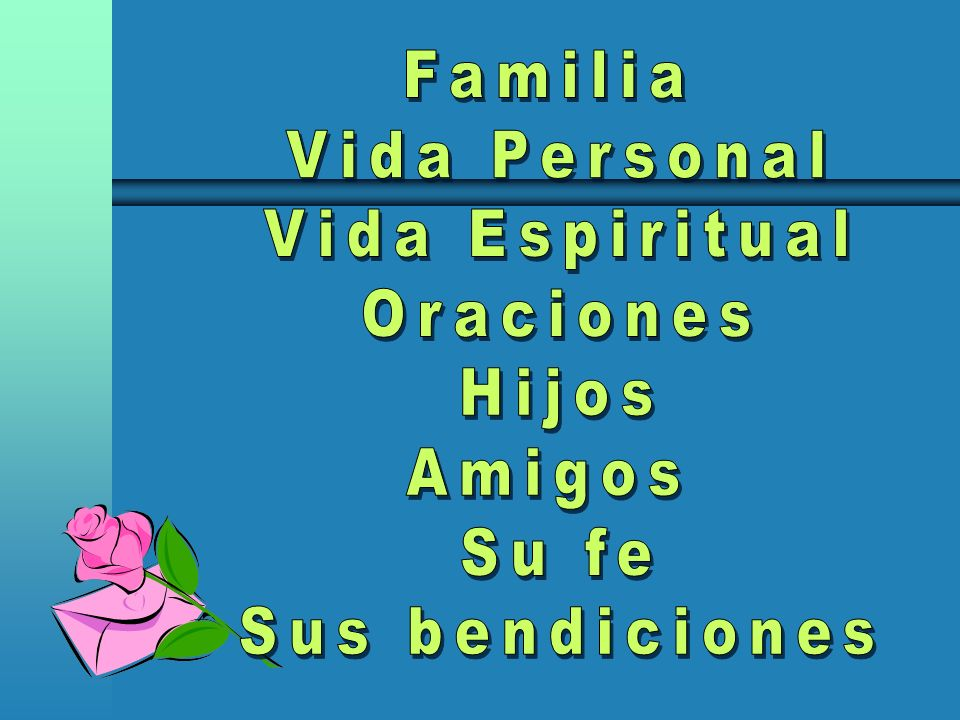 Familia Vida Personal Vida Espiritual Oraciones Hijos Amigos Su fe Sus bendiciones