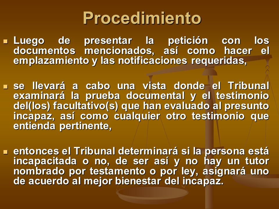 Procedimiento Luego de presentar la petición con los documentos mencionados, así como hacer el emplazamiento y las notificaciones requeridas,