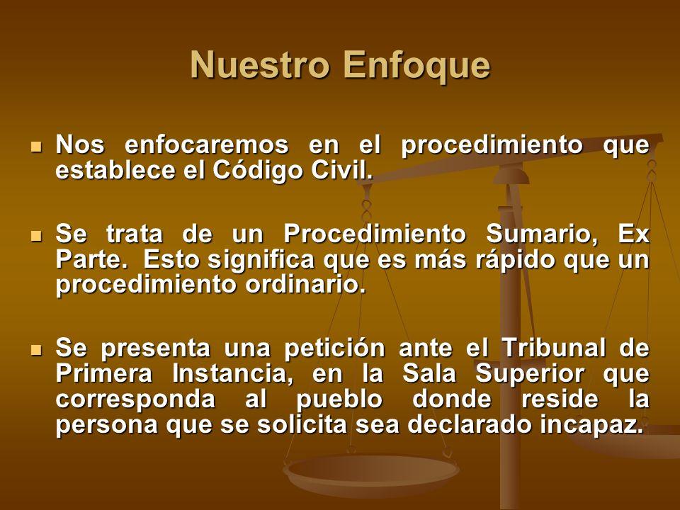 Nuestro Enfoque Nos enfocaremos en el procedimiento que establece el Código Civil.