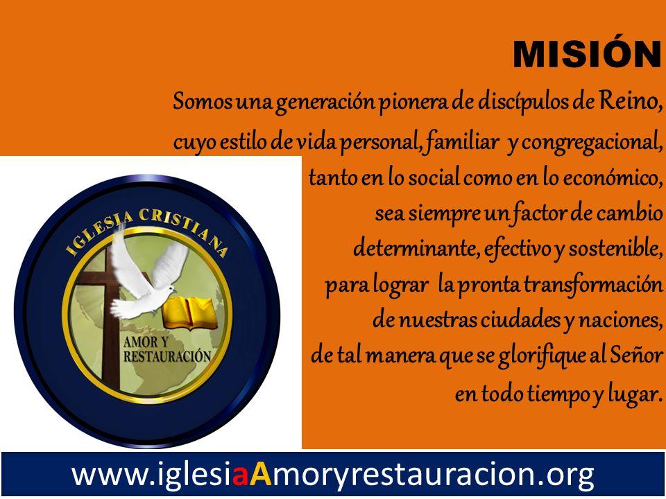 MISIÓN www.iglesiaAmoryrestauracion.org