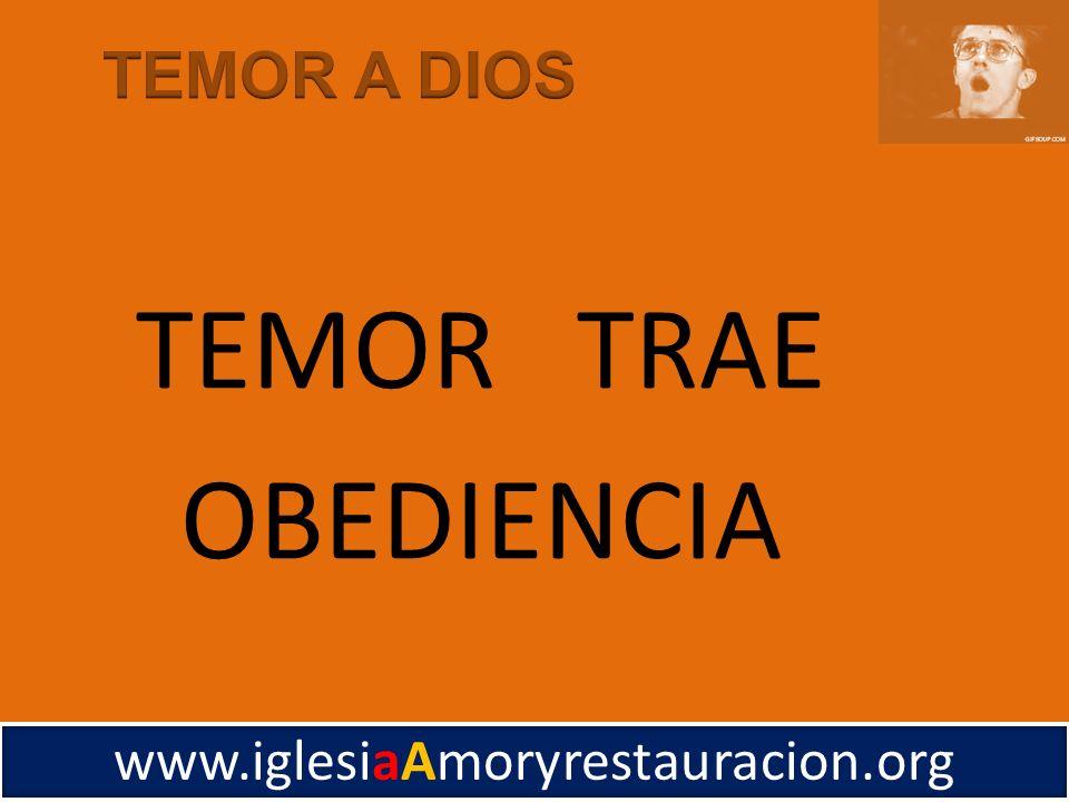 TEMOR A DIOS TEMOR TRAE OBEDIENCIA www.iglesiaAmoryrestauracion.org