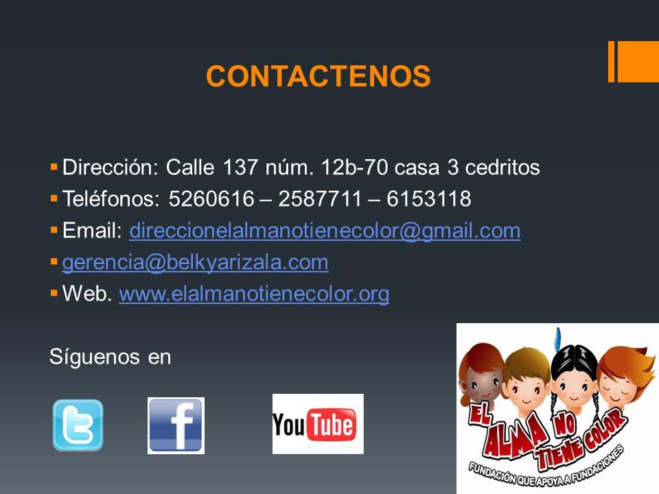 CONTACTENOS Dirección: Calle 137 núm. 12b-70 casa 3 cedritos