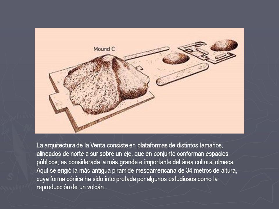 La arquitectura de la Venta consiste en plataformas de distintos tamaños, alineados de norte a sur sobre un eje, que en conjunto conforman espacios públicos; es considerada la más grande e importante del área cultural olmeca.
