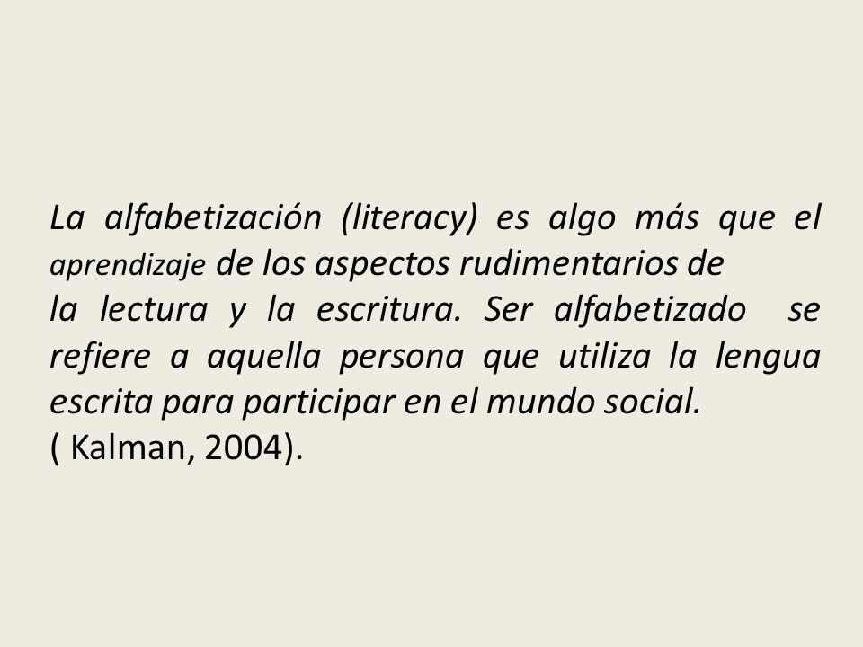 La alfabetización (literacy) es algo más que el aprendizaje de los aspectos rudimentarios de