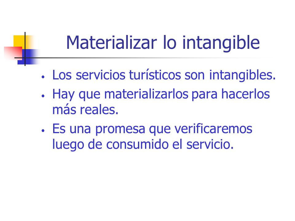 Materializar lo intangible