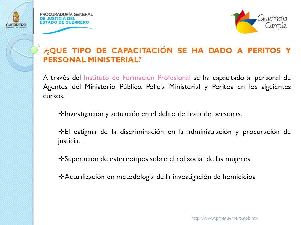 ¿QUE TIPO DE CAPACITACIÓN SE HA DADO A PERITOS Y PERSONAL MINISTERIAL