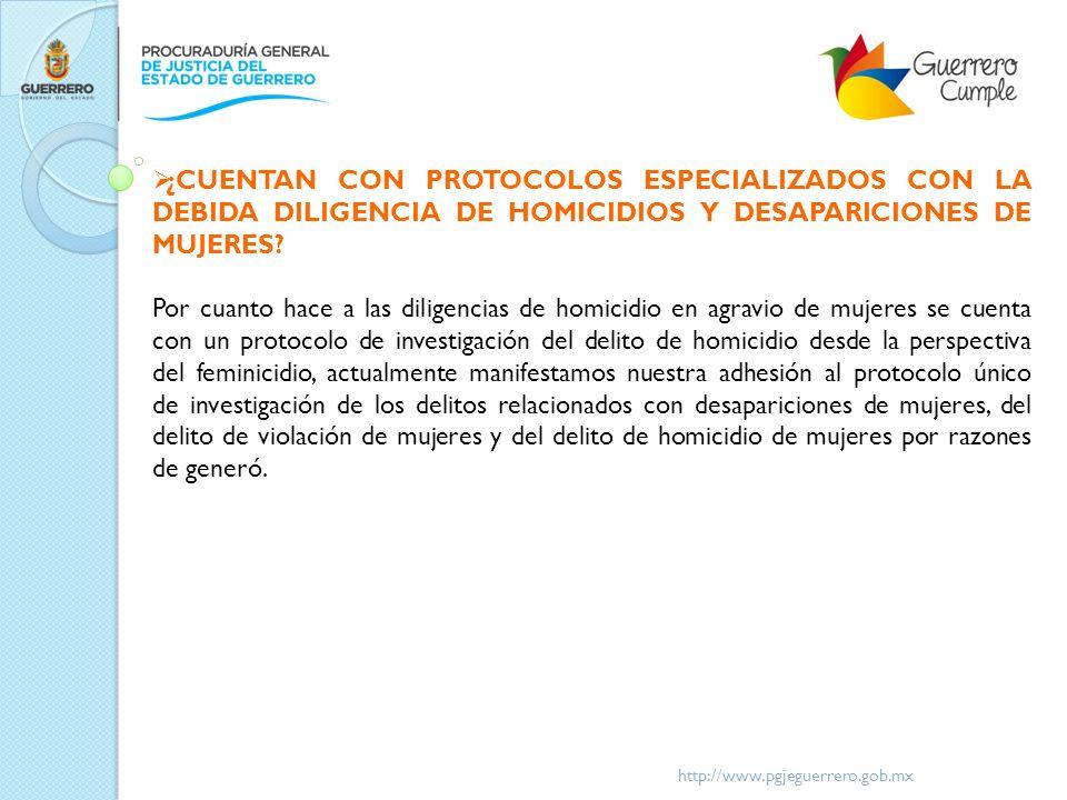 ¿CUENTAN CON PROTOCOLOS ESPECIALIZADOS CON LA DEBIDA DILIGENCIA DE HOMICIDIOS Y DESAPARICIONES DE MUJERES