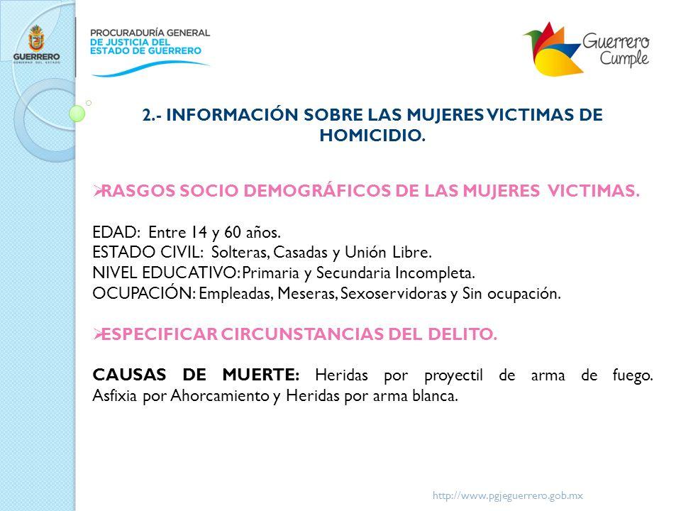 2.- INFORMACIÓN SOBRE LAS MUJERES VICTIMAS DE HOMICIDIO.