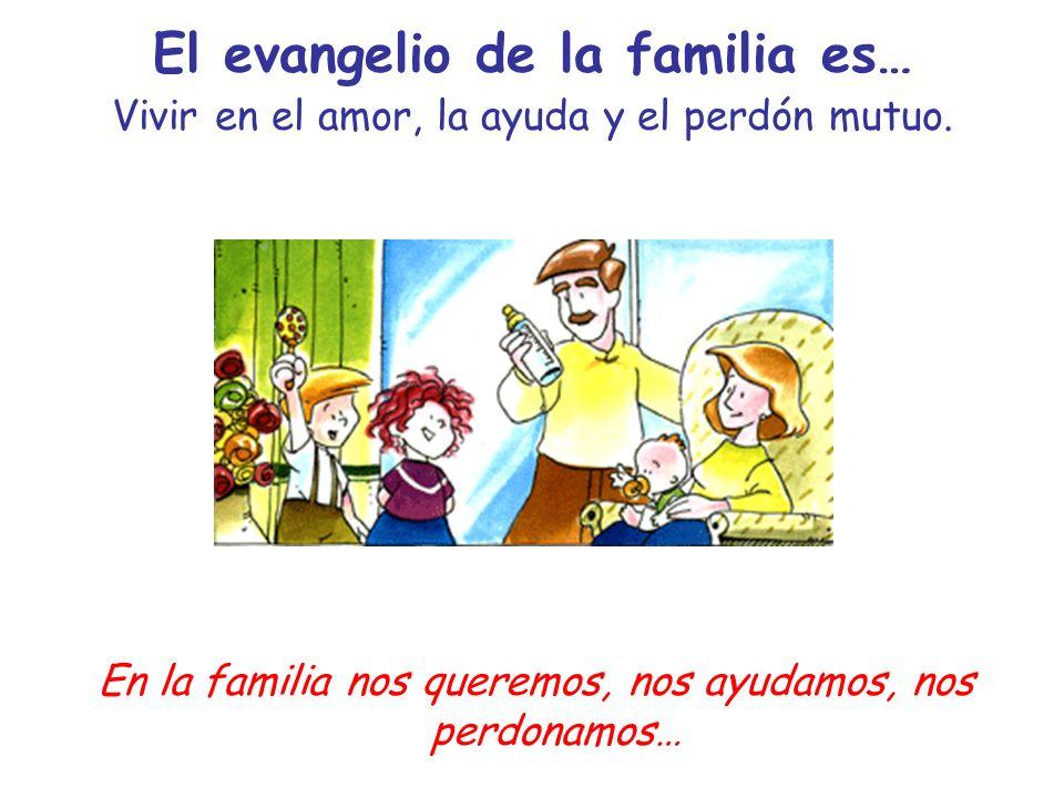 El evangelio de la familia es…