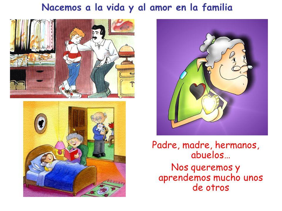 Nacemos a la vida y al amor en la familia