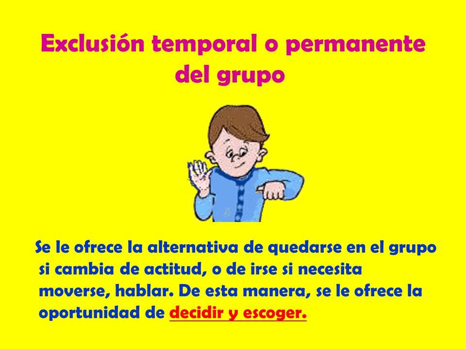 Exclusión temporal o permanente del grupo
