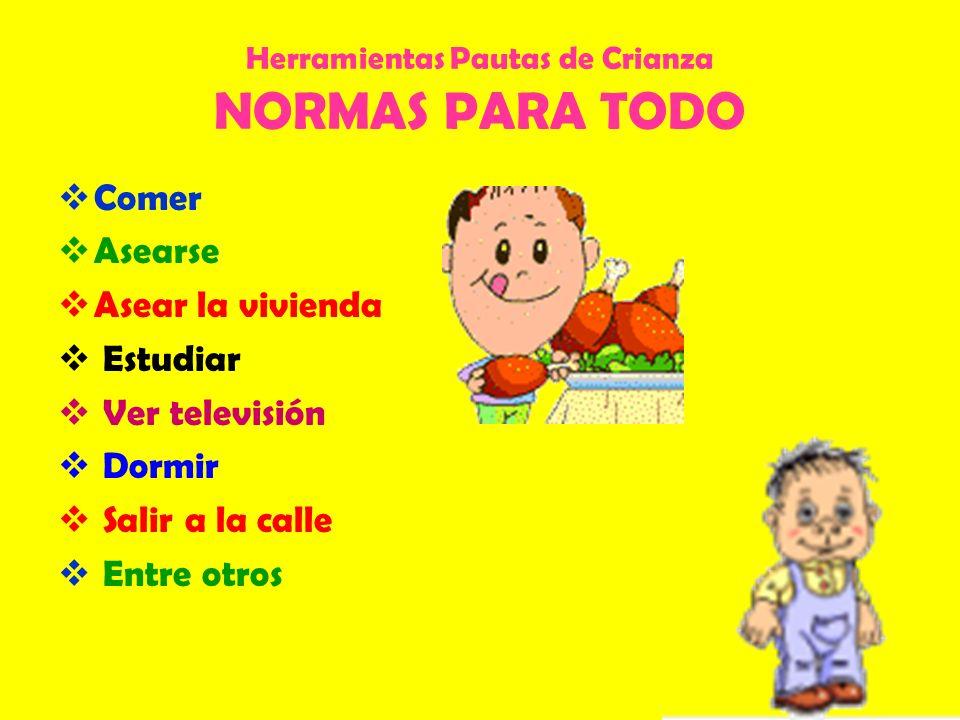 Herramientas Pautas de Crianza NORMAS PARA TODO