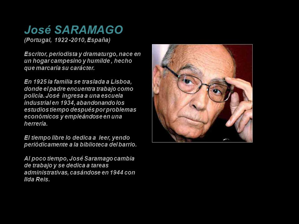 José SARAMAGO (Portugal, 1922 -2010, España)
