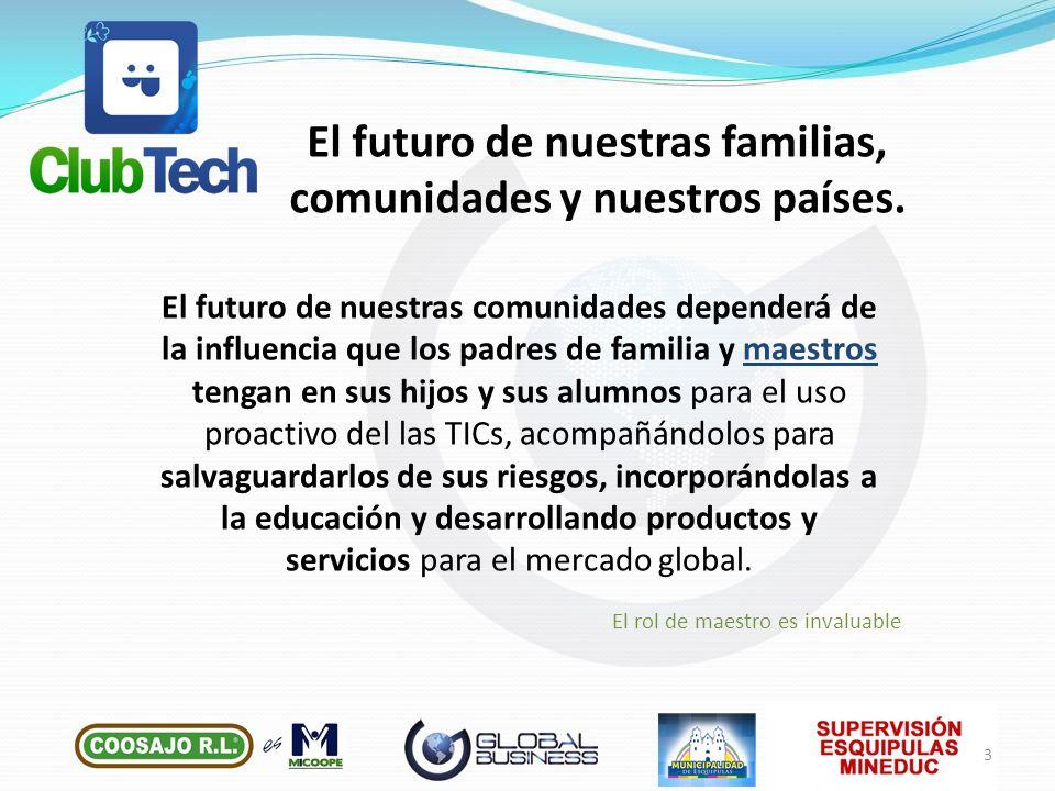 El futuro de nuestras familias, comunidades y nuestros países.