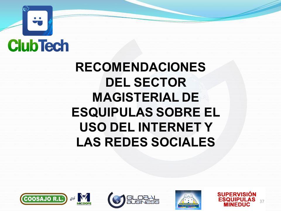 RECOMENDACIONES DEL SECTOR MAGISTERIAL DE ESQUIPULAS SOBRE EL USO DEL INTERNET Y LAS REDES SOCIALES