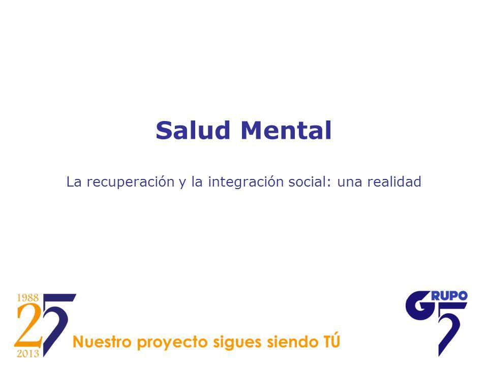 Salud Mental La recuperación y la integración social: una realidad
