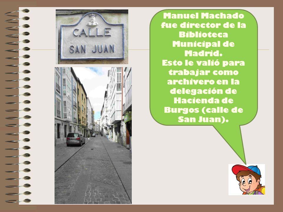 Manuel Machado fue director de la Biblioteca Municipal de Madrid.