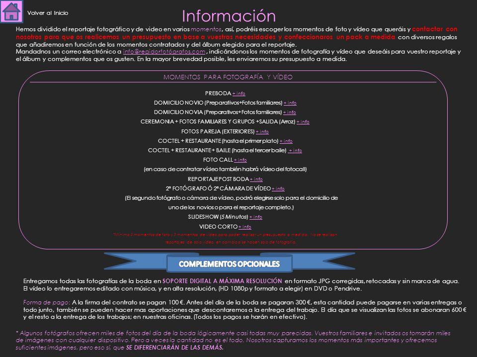 Información COMPLEMENTOS OPCIONALES MOMENTOS PARA FOTOGRAFÍA Y VÍDEO