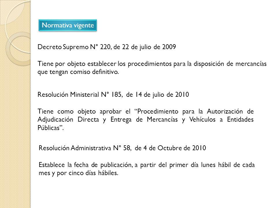 Normativa vigente Decreto Supremo N° 220, de 22 de julio de 2009. Tiene por objeto establecer los procedimientos para la disposición de mercancías.