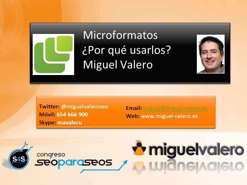 Microformatos ¿Por qué usarlos Miguel Valero