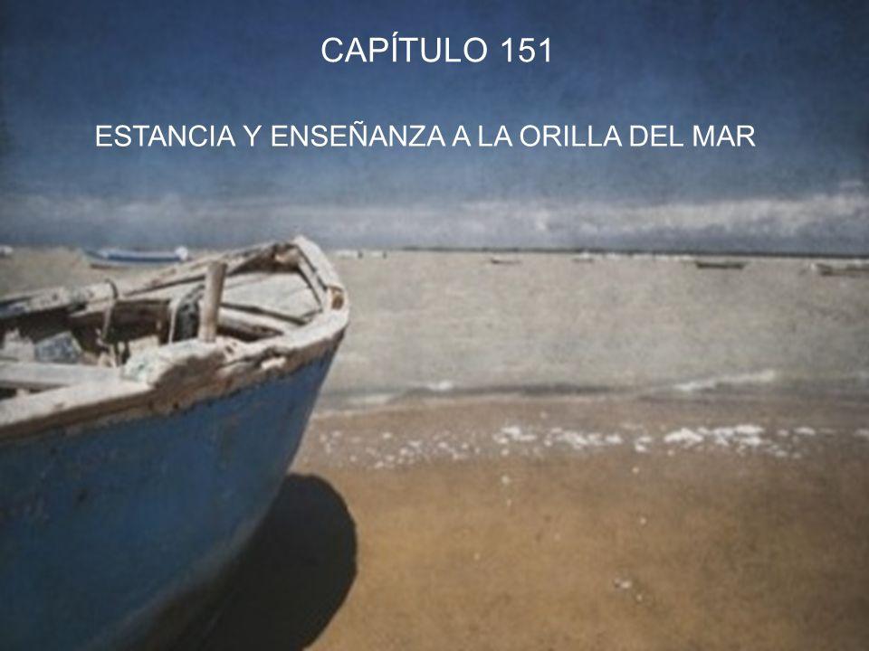 CAPÍTULO 151 ESTANCIA Y ENSEÑANZA A LA ORILLA DEL MAR