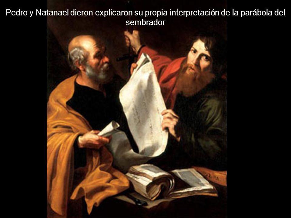 Pedro y Natanael dieron explicaron su propia interpretación de la parábola del sembrador