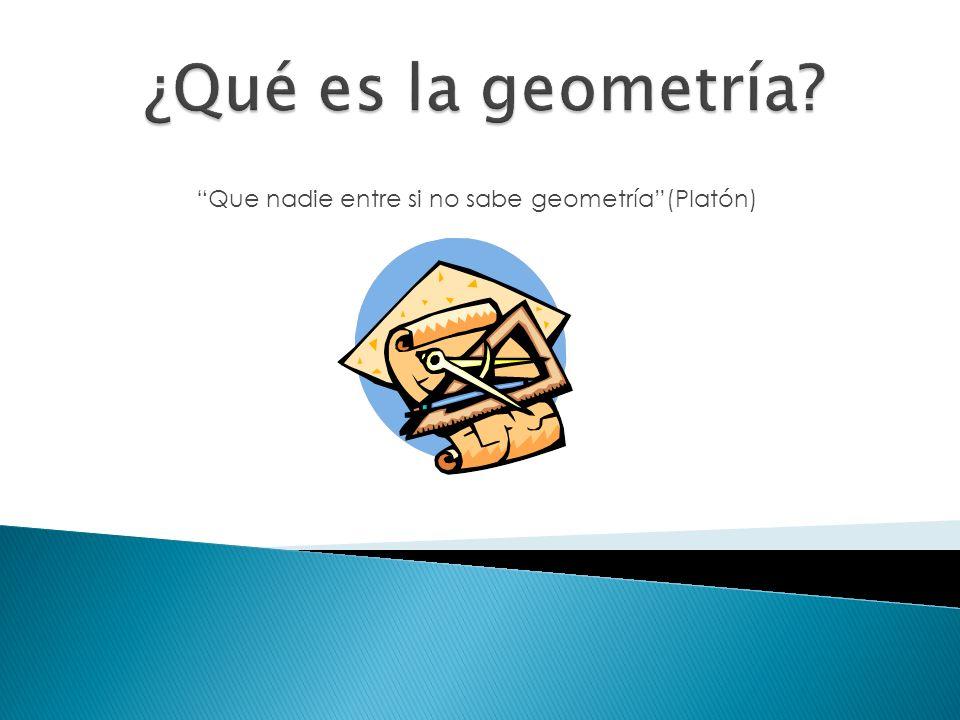 Que nadie entre si no sabe geometría (Platón)