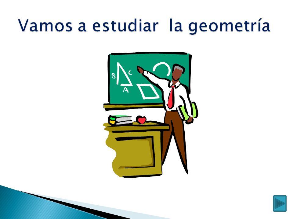 Vamos a estudiar la geometría