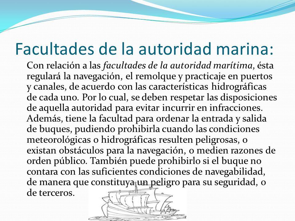 Facultades de la autoridad marina: