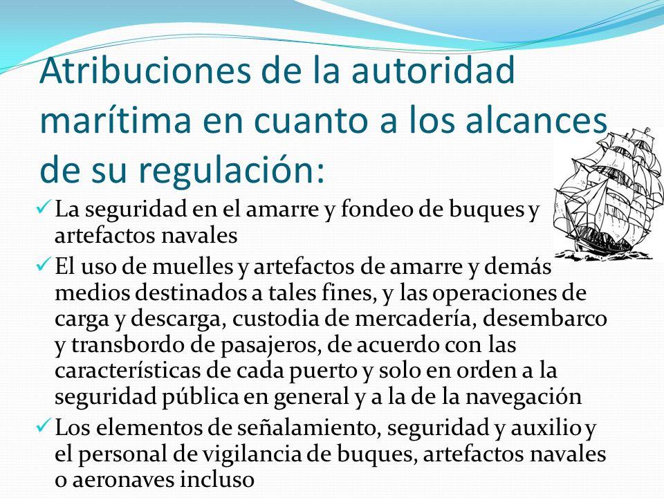 Atribuciones de la autoridad marítima en cuanto a los alcances de su regulación: