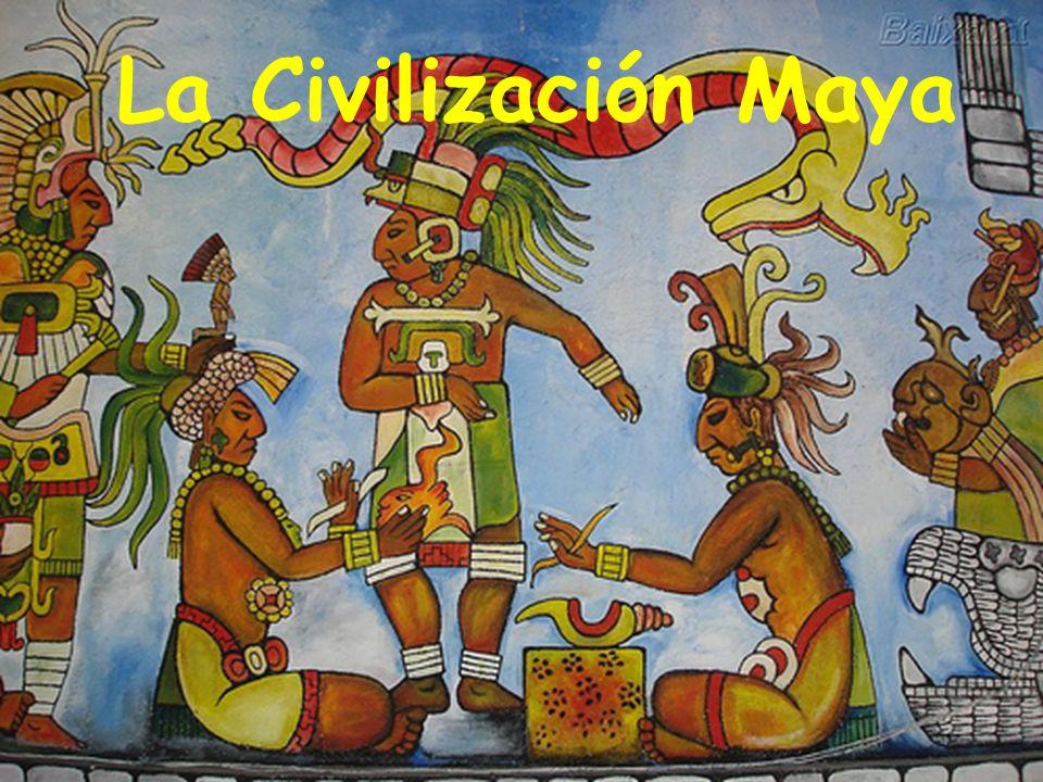 La Civilización Maya Civilización Maya