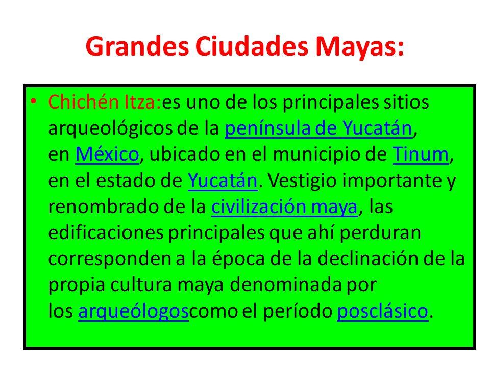 Grandes Ciudades Mayas: