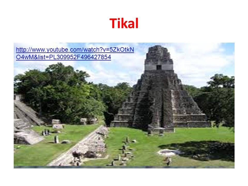 Tikal http://www.youtube.com/watch v=5ZkOtkNO4wM&list=PL309952F496427854