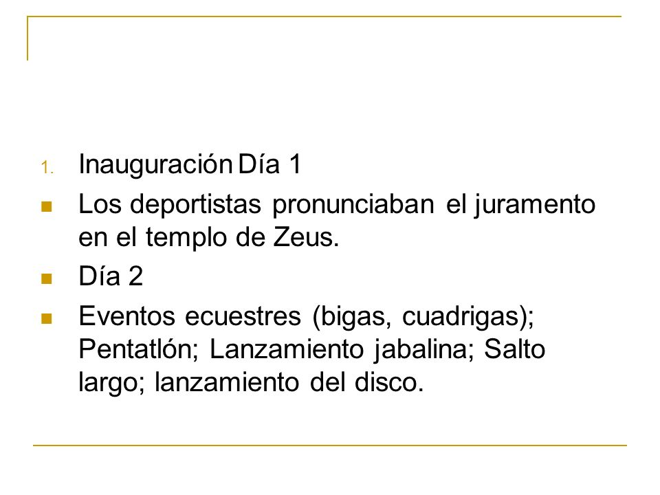Inauguración Día 1 Los deportistas pronunciaban el juramento en el templo de Zeus. Día 2.