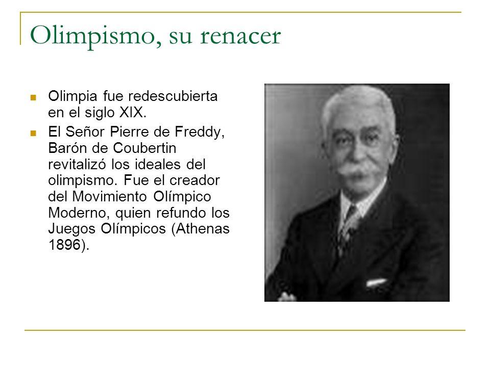 Olimpismo, su renacer Olimpia fue redescubierta en el siglo XIX.