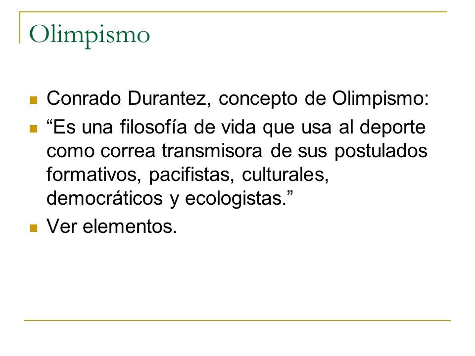 Olimpismo Conrado Durantez, concepto de Olimpismo: