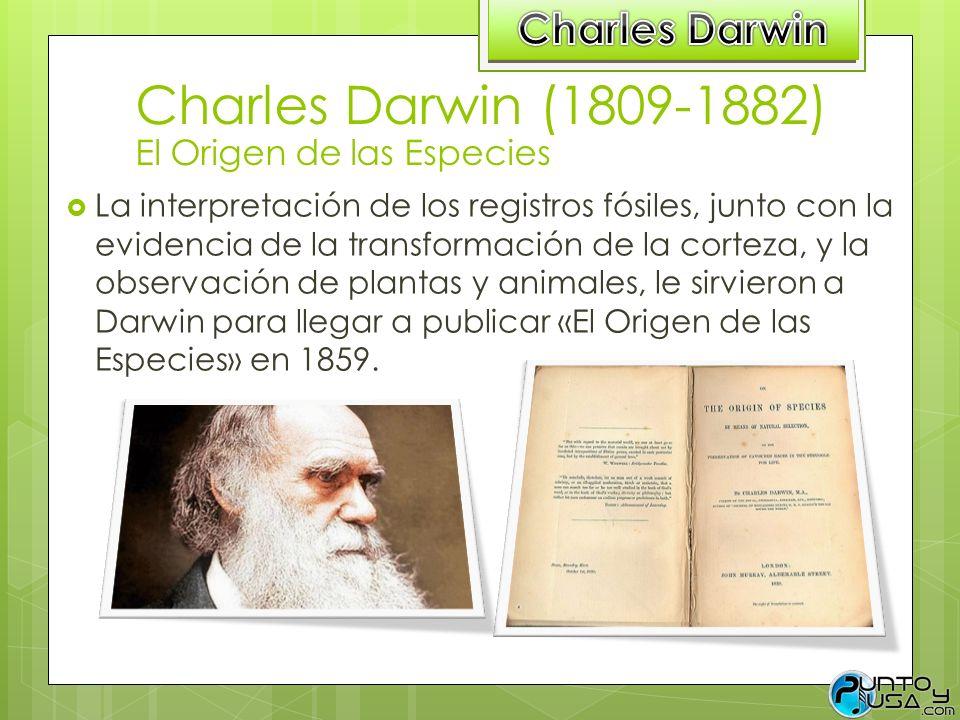 Charles Darwin (1809-1882) El Origen de las Especies