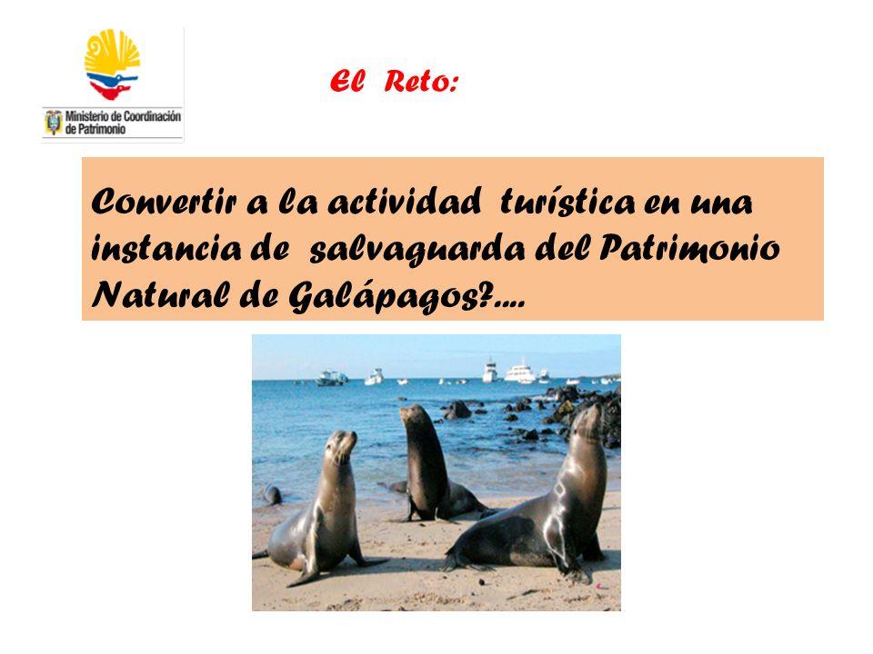 El Reto: Convertir a la actividad turística en una instancia de salvaguarda del Patrimonio Natural de Galápagos ....