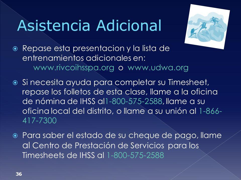 Asistencia Adicional Repase esta presentacion y la lista de entrenamientos adicionales en: www.rivcoihsspa.org o www.udwa.org.