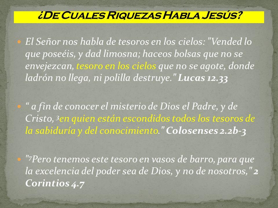 ¿De Cuales Riquezas Habla Jesús