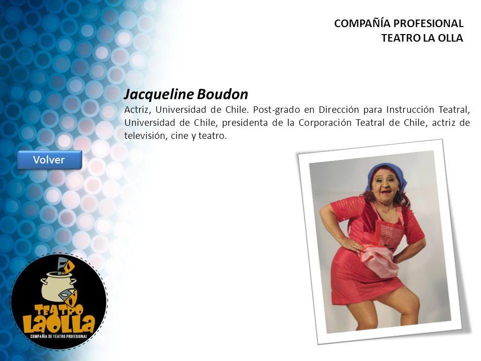 Jacqueline Boudon COMPAÑÍA PROFESIONAL TEATRO LA OLLA Volver