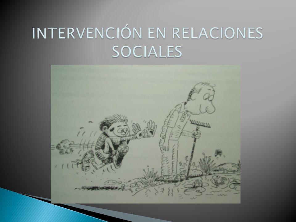 INTERVENCIÓN EN RELACIONES SOCIALES