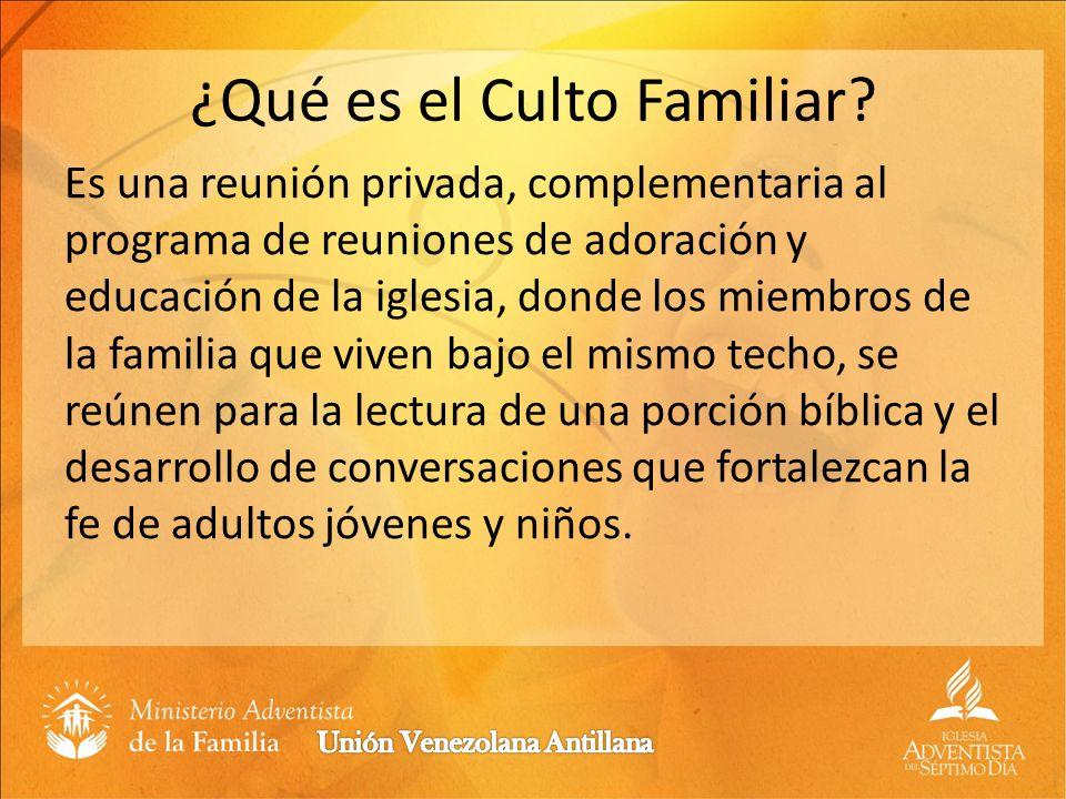 ¿Qué es el Culto Familiar