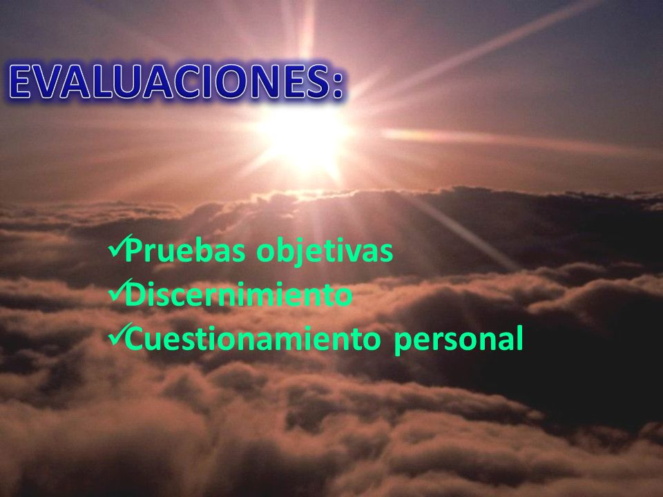 EVALUACIONES: Pruebas objetivas Discernimiento