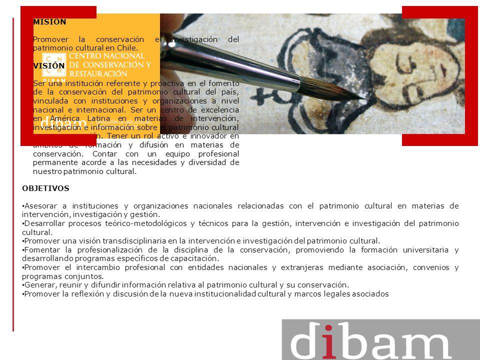MISIÓN Promover la conservación e investigación del patrimonio cultural en Chile. VISIÓN.