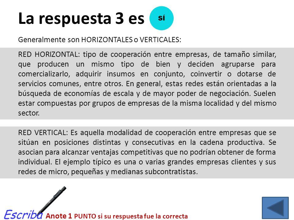 La respuesta 3 es Escriba Generalmente son HORIZONTALES o VERTICALES:
