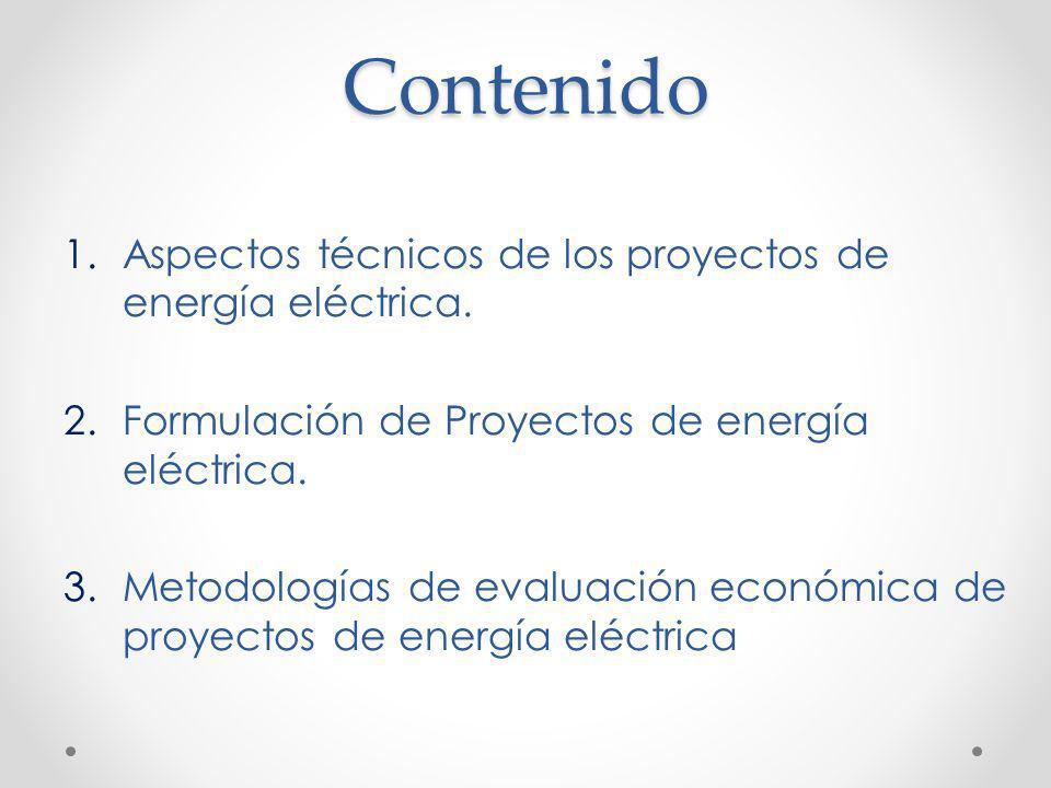 Contenido Aspectos técnicos de los proyectos de energía eléctrica.